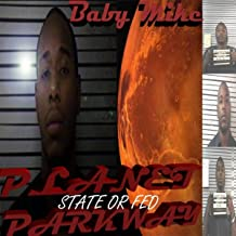 Planet Parkway State or Fed [Explicit]