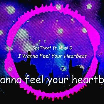 I Wanna Feel Your Hearbeat (feat. Mimi G)
