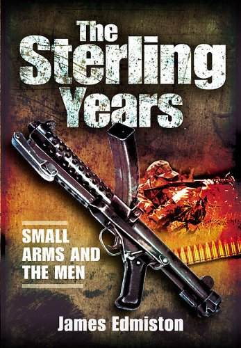 Sterling Years: Small Arms and the Men