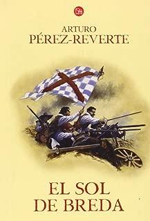 El sol de Breda / The Sun Over Breda (Las aventuras del Capitán Alatriste) (Spanish Edition)