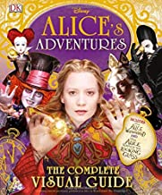 Alice's Adventures: The Complete Visual Guide