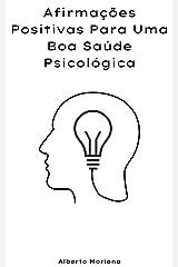 Afirmações Positivas Para Uma Boa Saúde Psicológica eBook Kindle