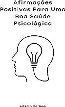 Afirmações Positivas Para Uma Boa Saúde Psicológica