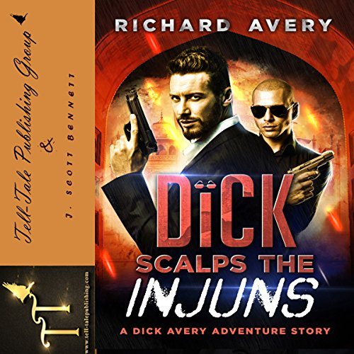 Dick Scalps the Injuns: The Dick Avery Adventure Series, Volume 1 audiobook cover art