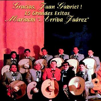 Gracias, Juan Gabriel! 15 Grandes Exitos