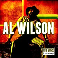 Hits Anthology: Al Wilson (Digitally Remastered) by Al Wilson (2012-05-03)