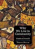 Why We Live in Community (Plough Spiritual Classics: Backpack Classics for Modern Pilgrims)