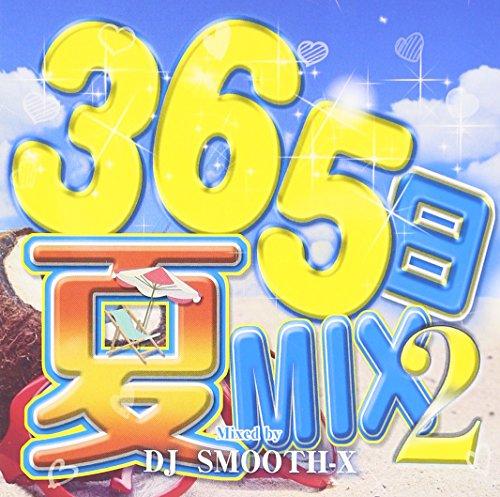 V.A. - 365 Nichi Natsu Mix2 Mixed By DJ Smooth-X [Japan CD] STARL-1