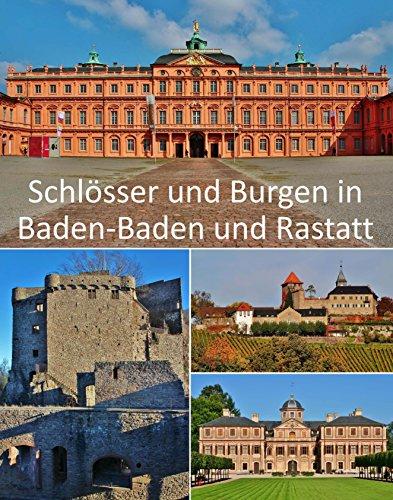 Schlösser und Burgen In Baden-Baden und Rastatt (German Edition)