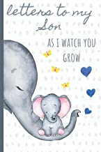 Letters to my Son as I watch you grow: Blank Journal, A thoughtful Gift for New Mothers,Parents. Write Memories now ,Read ...