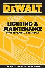 DEWALT Lighting & Maintenance Professional Reference (DEWALT Series)
