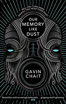 Our Memory Like Dust by [Gavin Chait]