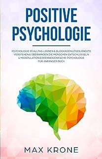 Positive Psychologie: Psychologie im Alltag lernen &