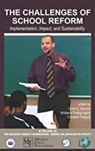 The Challenges of School Reform: Implementation, Impact, and Sustainability (Hc) (Milken Family Foundation Series on Education Policy)