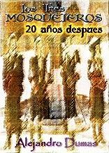 20 años despues - Los tres Mosqueteros (Spanish Edition)