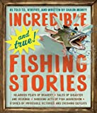 Incredible--and True!--Fishing Stories