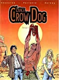 Lance Crow Dog, Tome 1 - Sangs mêlés