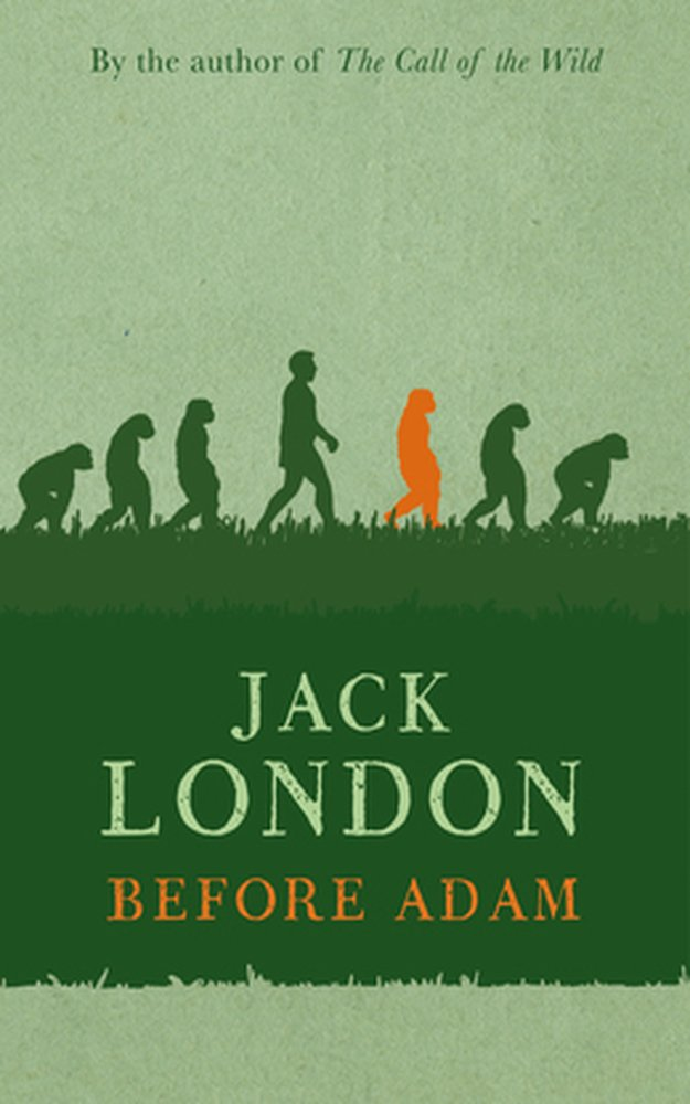 Before Adam (1907) by Jack London A NOVEL