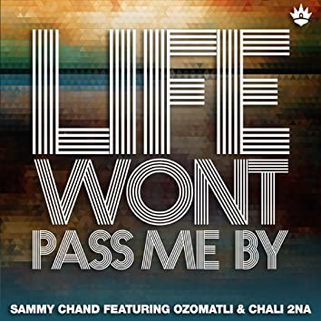 Life Won't Pass Me By