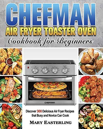 Chefman Air Fryer Toaster Oven Cookbook for Beginners