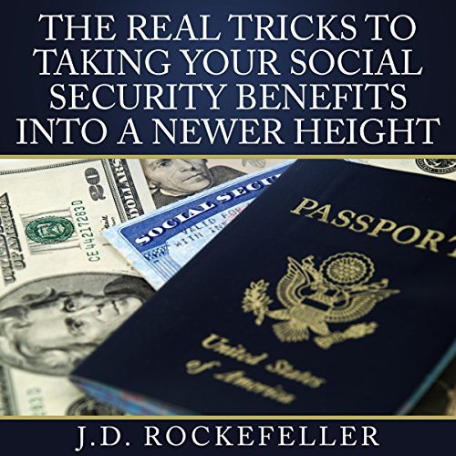 The Real Tricks to Taking Your Social Security Benefits into a Newer Height audiobook cover art