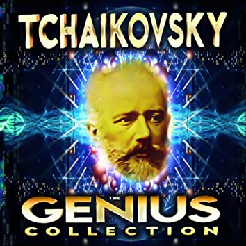 Tchaikovsky - The Genius Collection