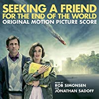 Seeking a Friend for the End of the World(Musical Score Only) by Rob Simonsen and Jonathan Sadoff