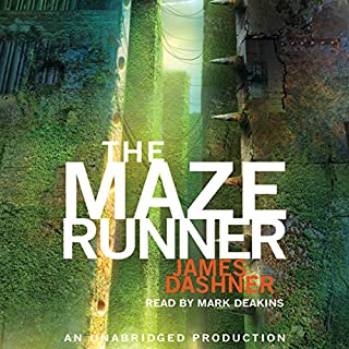 The Maze Runner     Maze Runner, Book 1              Written by:                                                                                                                                 James Dashner                               Narrated by:                                                                                                                                 Mark Deakins                      Length: 10 hrs and 50 mins     56 ratings     Overall 4.6