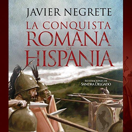 La conquista romana de Hispania [The Roman Conquest of Hispania] audiobook cover art