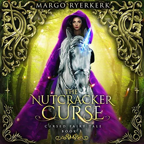 The Nutcracker Curse Audiobook By Margo Ryerkerk cover art