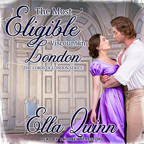 The Most Eligible Viscount in London Audiobook By Ella Quinn cover art