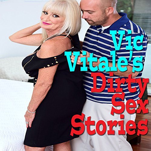 Vic Vitale's Dirty Sex Stories audiobook cover art