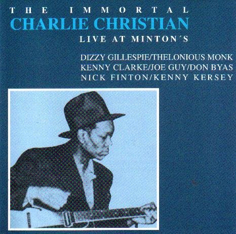 The Immortal Charlie Christian - Live At Minton's