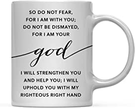 Andaz Press Modern Christian Bible Verses 11oz. Coffee Mug Gift, Isaiah 41:10: So do not Fear, for I am with You; I Will Uphold You with My Righteous Right Hand, 1-Pack