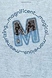 M...Magnificent Magical Marvelous Mesmerizing: Monogram Initial Letter M Blank Lined Journal Noteboo...