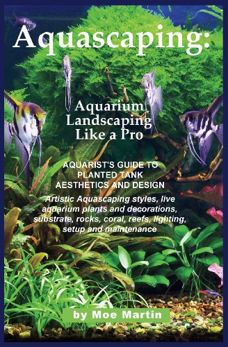 Aquascaping: Aquarium Landscaping Like a Pro: Aquarist's Guide to Planted Tank Aesthetics and Design (English Edition)