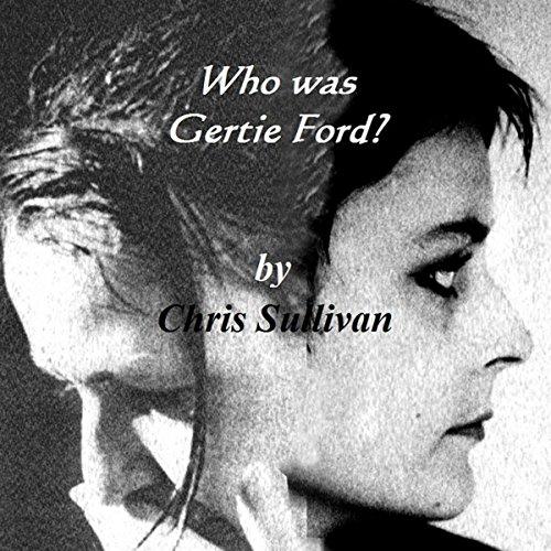 Who Was Gertie Ford? Titelbild