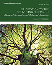 Orientation to the Counseling Profession: Advocacy, Ethics, and Essential Professional Foundations and MyLab Counseling with Pearson eText -- Access ... (3rd Edition) (What's New in Counseling)