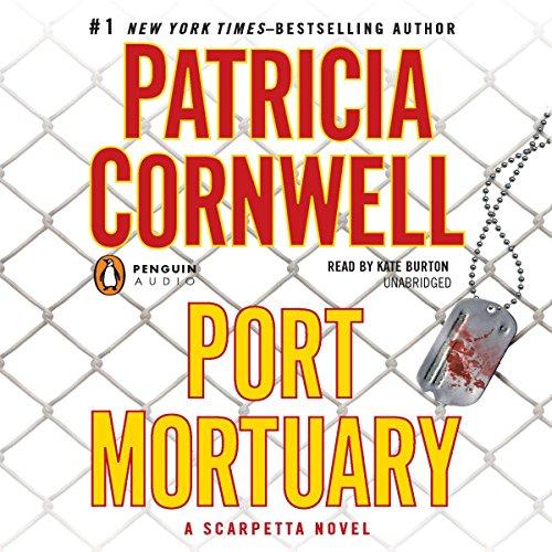 Port Mortuary: Scarpetta, Book 18