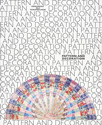 Compare Textbook Prices for Pattern and Decoration. Ornament als Versprechen / Pattern and Decoration. Ornament as Promise: Ausst. Kat. Ludwig Forum für Internationale Kunst ... - Museum moderner Kunst Stiftung Wien, 2019  ISBN 9783960983972 by
