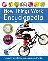 How Things Work Encyclopedia (DK First Reference)