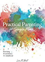 Practical Parenting: For Single Moms