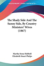 The Shady Side And The Sunny Side, By Country Ministers' Wives (1867)