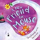 A New Friend for Mouse: Great friends can be hard to find
