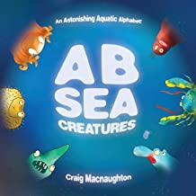 A B Sea Creatures: An Astonishing Aquatic Alphabet!