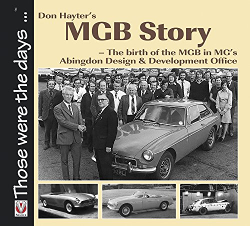 Don Hayter's MGB Story: The birth of the MGB in MG's Abingdon...