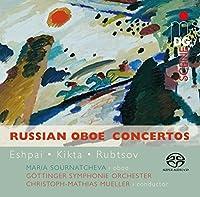 Kikta - Rubtsov - Eshpai: Russian Oboe Concertos by MARIA / GOETTINGER SINFONIE ORCHESTER SOURNATCHEVA