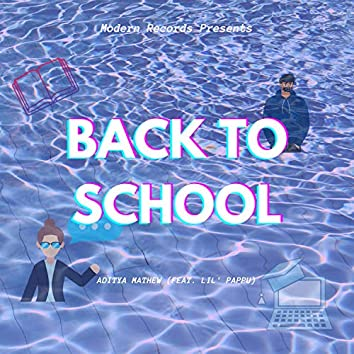 Back to School (feat. Lil Pappu)