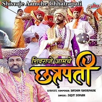 Shivraje Aamche Chhatrapati