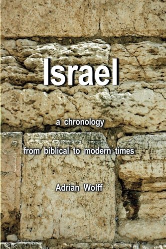 Israel, a Chronology: from biblical to modern times, with photographs, maps and charts